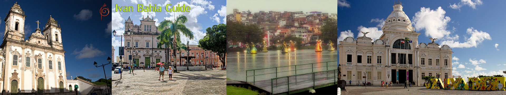 Ivan Salvador da Bahia tour-guide / 5 days to discover the best of the city